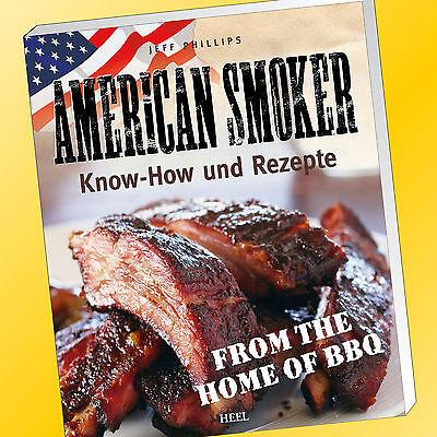 JEFF PHILLIPS   AMERICAN SMOKER   Know-How und Rezepte   Smoker Grill (Buch)