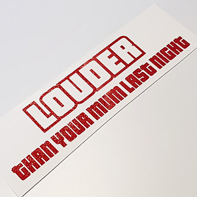 Louder than your Mum Metallic Glitzer Rot Auto Aufkleber Tuning JDM Sticker OEM