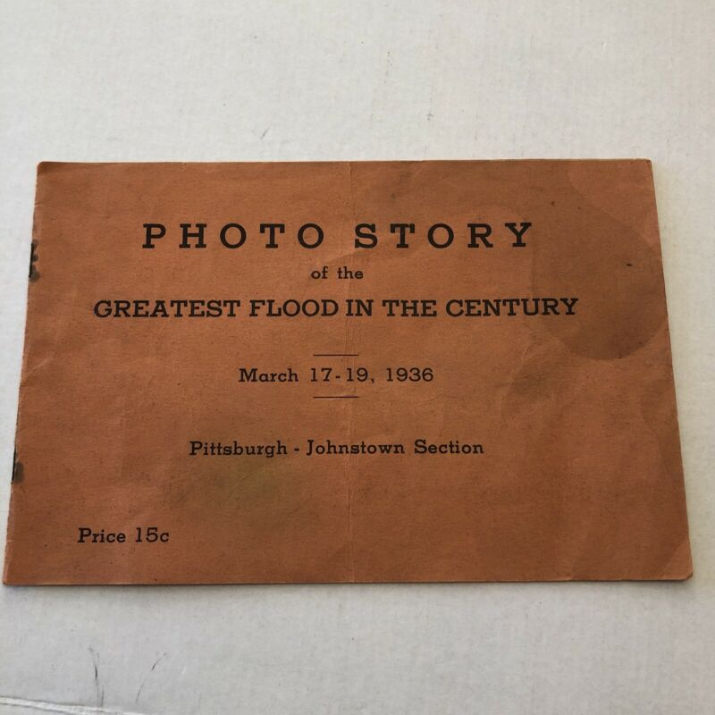 PHOTO STORY of the GREATEST FLOOD - March 17-19, 1936, 16 pages Johnstown Flood
