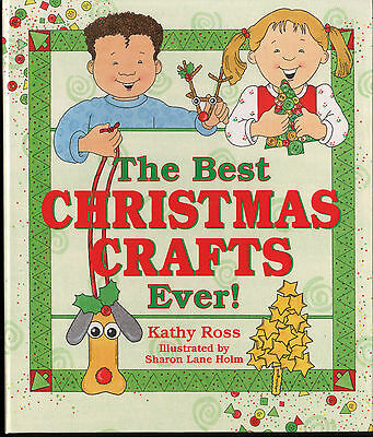 THE BEST CHRISTMAS CRAFTS EVER New BOOK Kathy Ross KIDS Projects GIFTS (Best Christmas Crafts For Kids)