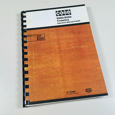 Case 850d 855d Crawler Track Loader Bull Dozer Operators Owners Manual Book