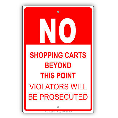 No Shopping Cart Beyond This Point Aluminum Metal Sign