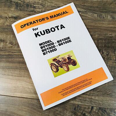 Kubota B5100 B6100 B7100 2wd 4wd Tractor Operators Owners Manual Book D E