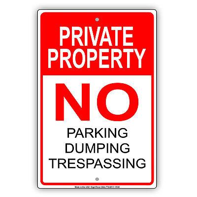 Private Property No Parking Dumping Trespassing Aluminum Metal Sign