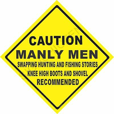 CAUTION MANLY MEN HUNTING STORIES  ALUMINUM  SIGN funny hunting sign, man cave
