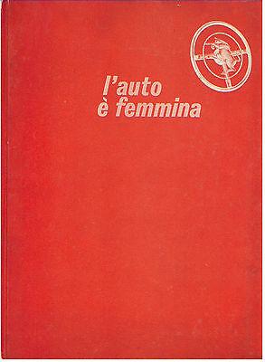 L'AUTO E' FEMMINA VENT'ANNI DI STILE CARROZIERO A TORINO 1948 -1968 MOTORI