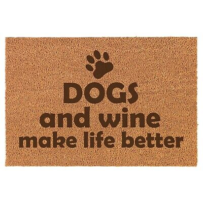 Coir Door Mat Entry Doormat Funny Dogs And Wine Make Like (Best Doggy Doors)