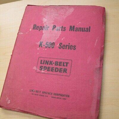 Link Belt Speeder K-500 Drag Crane Shovel Parts Manual Book Catalog Spare List