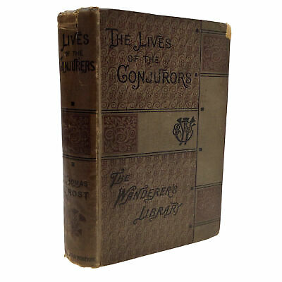 1881 New Edition The Lives of the Conjurors Thomas Frost MAGIC