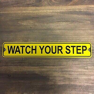 Yellow Watch Your Step 3x18 Metal Sign Aluminum Indoor Outdoor