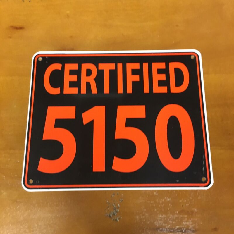 """Certified 5150 8""""x10"""" Metal Street Sign Police Law Enforcement Sheriff Man Cave"""
