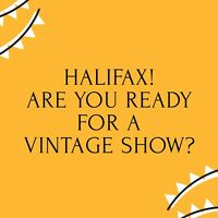 VINTAGE SHOW in DOWNTOWN HALIFAX