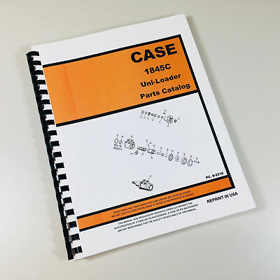 Case 1845c Uni Loader Parts Manual Catalog Skid Steer Assembly Exploded Views