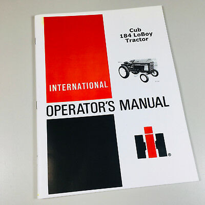 International Cub 184 Lo-boy Tractor Operators Owners Manual