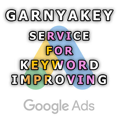 Google Ads Keyword Improving Pack 10. Garnyakey Service For Campaigns Ad Groups
