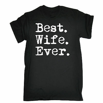 Best Wife Ever T-SHIRT Anniversary Girlfriend For Her Humor Gift birthday (Best Anniversary Gifts For Her)