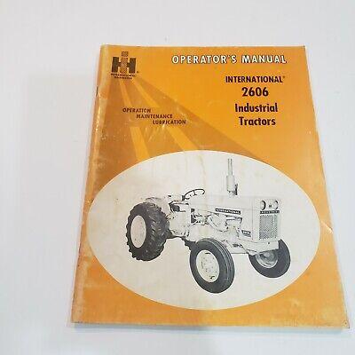 Ih International Harvester 2606 Industrial Tractor Owner Operator Manual