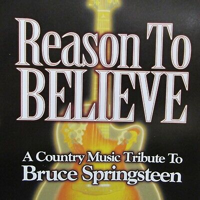Reason to Believe:Country Music Tribute to Bruce Springsteen NEW CD,10 BEST