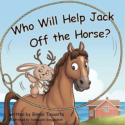 Who Will Help Jack Off the Horse? ~ Hard Cover, Brand New