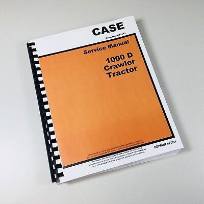 Case 1000d Crawler Tractor Service Technical Manual Repair Shop Overhaul
