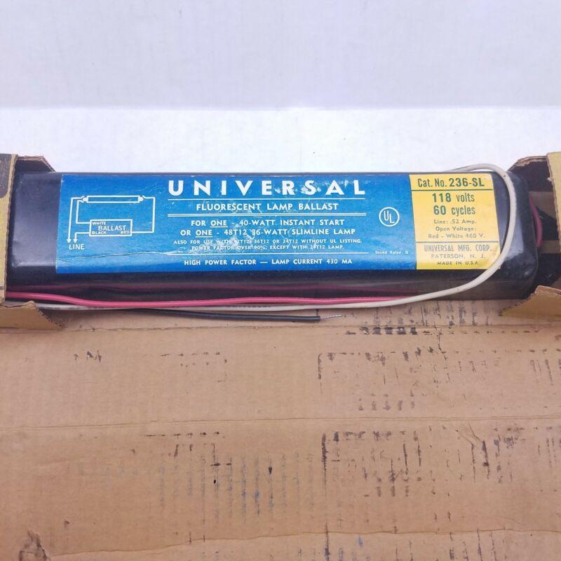 Universal 236-SL 118 Volts 60 Cycles Florescent Lamp Ballast