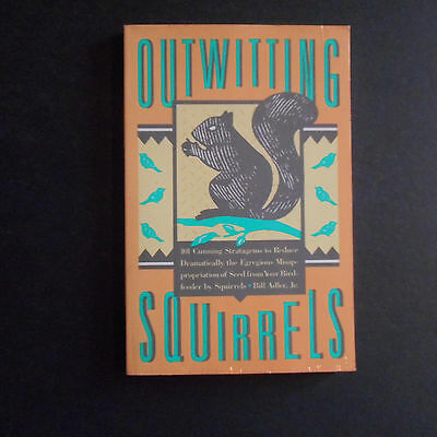 Outwitting Squirrels 101 Cunning Stratagems Bill Adle, squirrels and birdfeeders