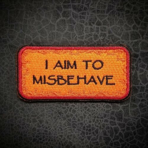 I Aim To Misbehave patch (text) Firefly Serenity themed