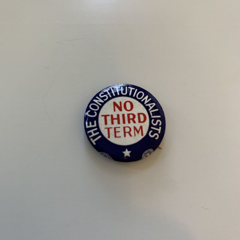1940 Roosevelt CONSTITUTIONALISTS NO THIRD TERM Willkie Anti FDR Pin Button