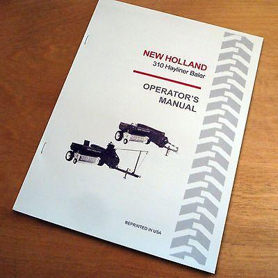 New Holland 310 Baler Hayliner Operators Owners Book Guide Manual Nh