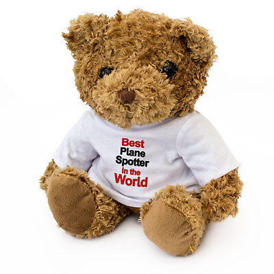 NEW - BEST PLANE SPOTTER IN THE WORLD - Teddy Bear Cute - Gift Present (Best Airplane In The World)