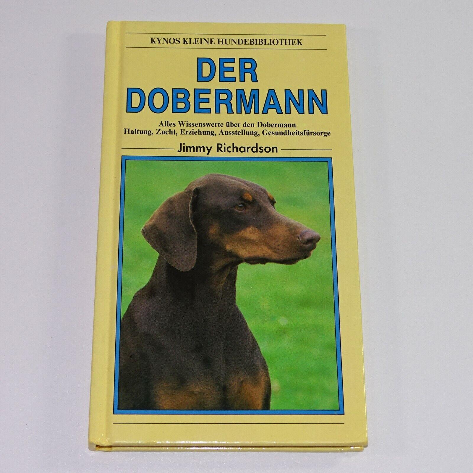 Der Dobermann . Haltung Zucht Erziehung Ausstellung Fürsorge . Richardson