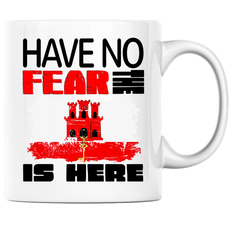 Have No Fear the Gibraltar is Here Funny Coffee Mug Gibraltar Heritage Pride