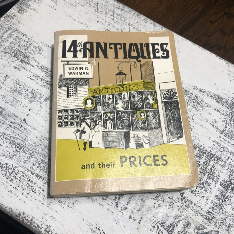 14th Antiques And Their Prices By Edwin G. Warman Copyright 1978