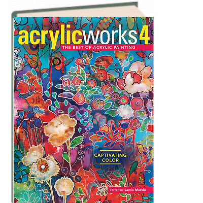AcrylicWorks 4 The Best of Acrylic Painting Captivating Color (The Best Gloss Paint)