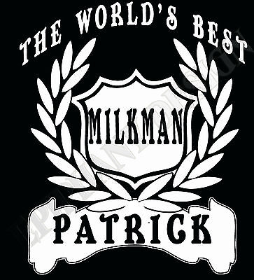 Worlds Best Milkman T-Shirt  Personalised add name of your choice Ladies Also](Milkman Shirt)