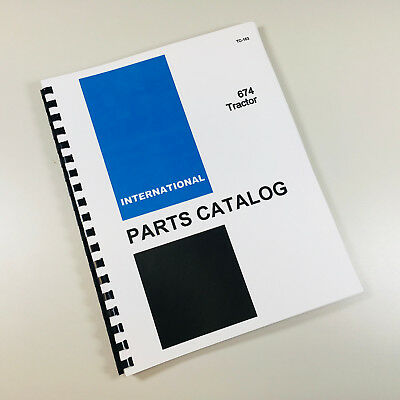 International Ih 674 Tractor Parts Assembly Manual Catalog Numbers