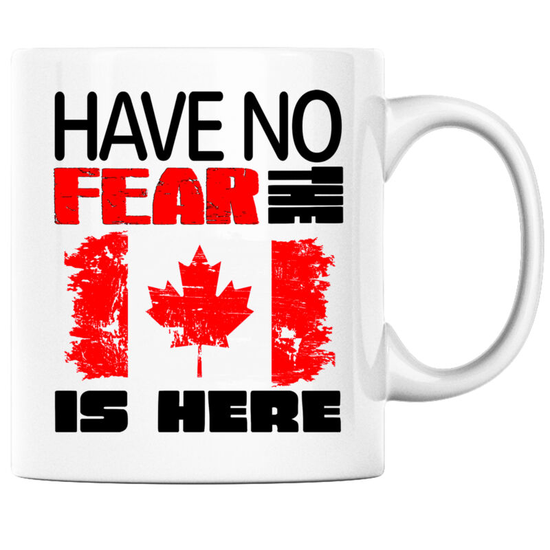 Have No Fear the Canadian is Here Funny Coffee Mug Canada Heritage Pride