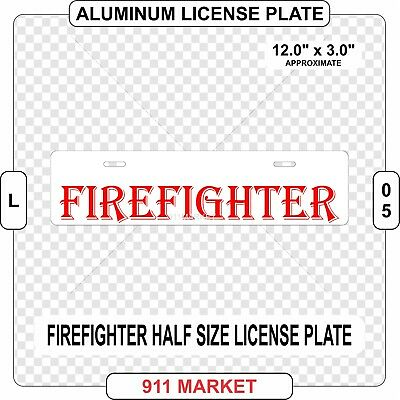 "Firefighter Aluminum License Plate Half Size 12"" x 3"" FF VFF Fire Service - L 05"