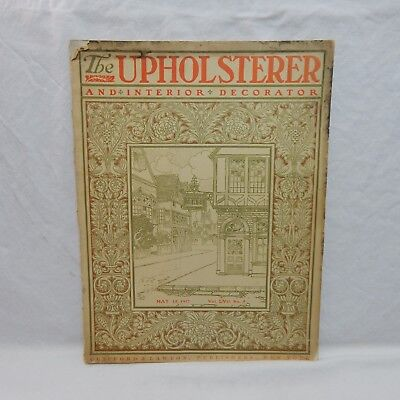 THE UPHOLSTERER AND INTERIOR DECORATOR MAGAZINE MAY 15, 1917 (7MG)
