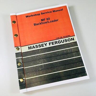 Massey Ferguson 60 Loader Backhoe Service Repair Manual Shop Book Overhaul Mf