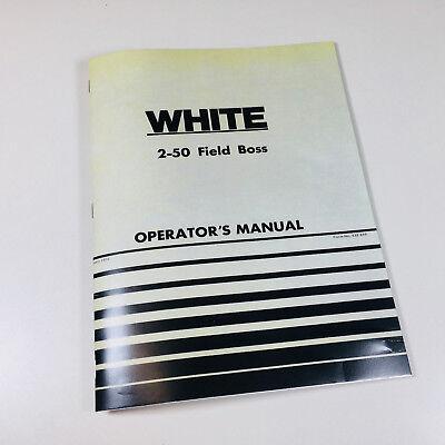 White 2-50 Field Boss Tractor Operators Owners Manual Diesel Maintenance Adjust
