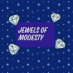 JEWELS ~ OF~ MODESTY