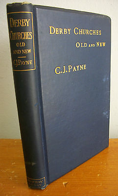 Derby Churches Old   New And Derbys Golgotha By Charles James Payne  1893 Illus