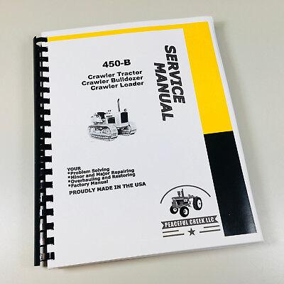 Service Technical Manual For John Deere 450b Crawler Tractor Loader Dozer Repair