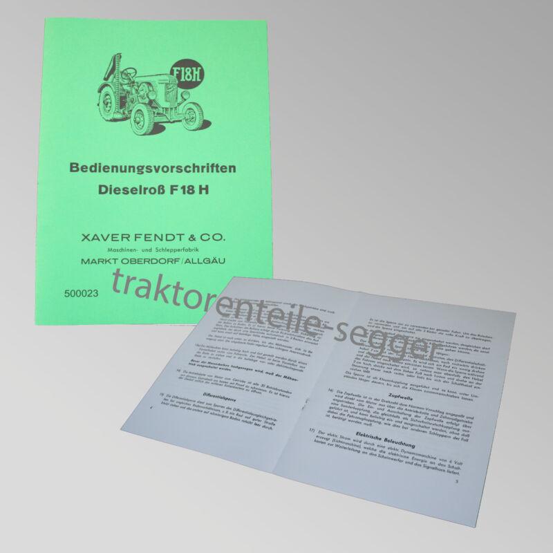 Fendt Bedienungsvorschriften Dieselroß F 18 H Traktor Schlepper 500023 Foto 1