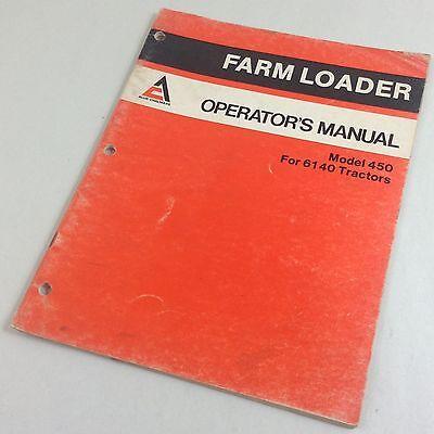 Allis Chalmers Model 450 Farm Loader For 6140 Tractors Operators Owners Manual