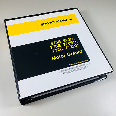 Technical Service Manual John Deere 670b 672b 770b 770bh 772b 772bh Motor Grader