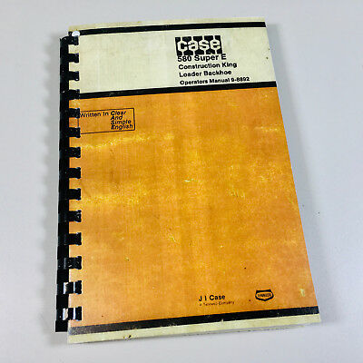 Case 580e 580se 580 Super E Tractor Loader Backhoe Owners Operators Manual