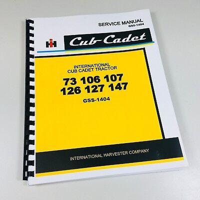 International Cub Cadet 73 106 107 126 127 147 Tractor Service Shop Manual
