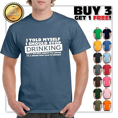 I Told Myself Stop Drinking Funny T Shirt Alcohol Beer Drunk Party College (Drunk Drinking T-shirt)